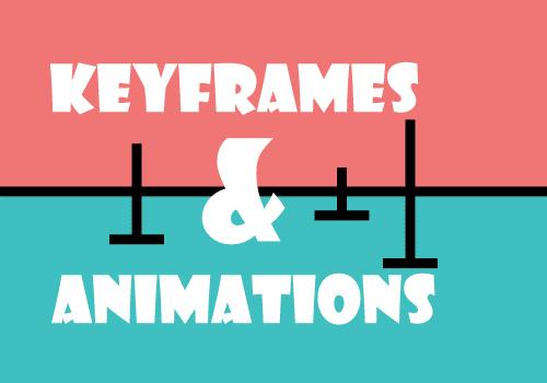 6.11_keyframesandanimations